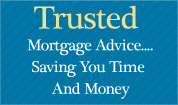 Trusted Motgage advice, saving you time and money